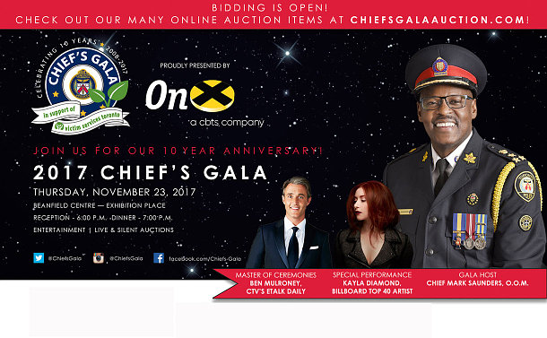 Poster with photo of Chief Mark Saunders and Chief's Gala and ONX logo. Text: Bidding is Open! Check out our many online auction items at Chiefsgalaauction.com! Join us for our 10 year anniversary! 2017 Chief's Gala, Thursday, November 23, 2017. Beanfield Centre - Exhibition Place.  Reception 6 p.m. Dinner 7 p.m. Entertainment Live & Silent Auctions. Master of Ceremonies Ben Mulroney CTV's Etalk Daily. Special Performance Kayla Diamond Billboard Top 40 Artist. Gala host Chief Mark Saunders.