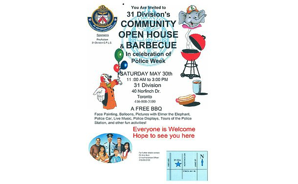 Poster with 31 Division CPLC logo, drawing of Elmer the Elephant, a clown, balloons, police officer in a group of people, map of 31 Division location, a barbecue grill and a hot dog. Text in poster: You are invited to 31 Division Open House and barbecue in celebration of police week. Saturday, May 30th, 11 a.m. to 3 p.m. 31 Division 40 Norfinch Toronto 416-808-3100. A free BBQ face painting, balloons, pictures with Elmer the Elephant, Police Cars, Live Music, Police Displays, Tours of the Police Station, and other fun activities! Everyone is welcome, hope to see you there.