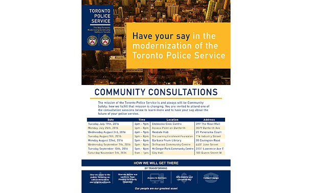 A TTF flyer with a skyline view and TPS, TPSB logos. Text:  The Way Forward: Modernizing Community Safety in Toronto Have your say in the Modernization of the Toronto Police Service The mission of the Toronto Police Service is and always will be Community Safety; how we fulfill that mission is changing. You are invited to attend one of the consultation sessions below to learn more and to have your say about the future of your police service.