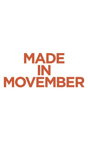 Text: Made in Movember